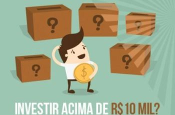 QUAIS AS OPÇÕES NO MERCADO PARA INVESTIR VALORES ACIMA DE R$10 MIL?
